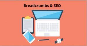 Breadcrumb như 1 dạng menu tập hợp các liên kết hỗ trợ xác định vị trí tương đối